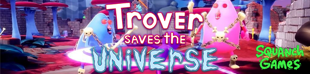 Trover Saves the Universe by Squanch Games